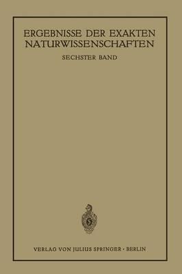 Ergebnisse Der Exakten Naturwissenschaften: Sechster Band - Springer Tracts in Modern Physics (Paperback) 6 (Paperback)