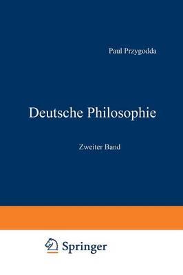 Deutsche Philosophie: Zweiter Band (Paperback)
