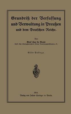 Grundri� Der Verfassung Und Verwaltung in Preu�en Und Dem Deutschen Reiche (Paperback)