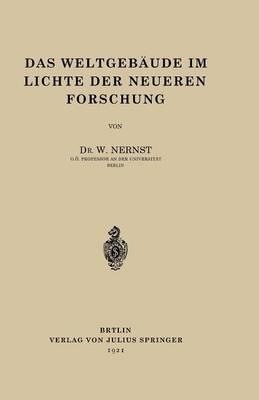 Das Weltgebaude Im Lichte Der Neueren Forschung (Paperback)