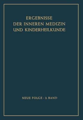 Ergebnisse Der Inneren Medizin Und Kinderheilkunde - Ergebnisse Der Inneren Medizin Und Kinderheilkunde. Neue Fol 2 (Paperback)