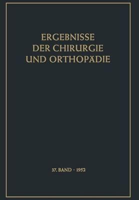 Ergebnisse Der Chirurgie Und Orthop die - Ergebnisse Der Chirurgie Und Orthopadie 37 (Paperback)