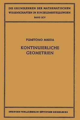 Kontinuierliche Geometrien - Grundlehren Der Mathematischen Wissenschaften (Springer Hardcover) 95 (Paperback)