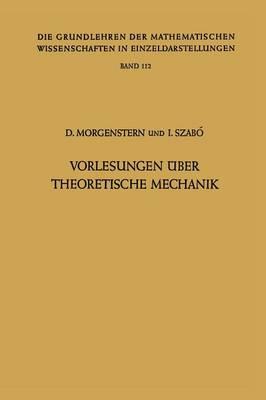 Vorlesungen ber Theoretische Mechanik - Grundlehren Der Mathematischen Wissenschaften (Springer Hardcover) 112 (Paperback)