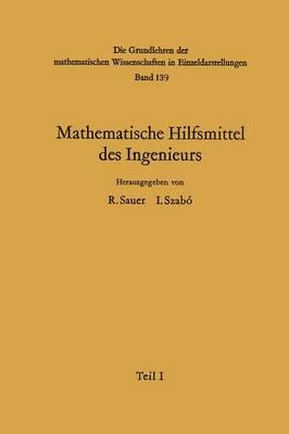 Mathematische Hilfsmittel des Ingenieurs - Grundlehren der Mathematischen Wissenschaften 139 (Paperback)