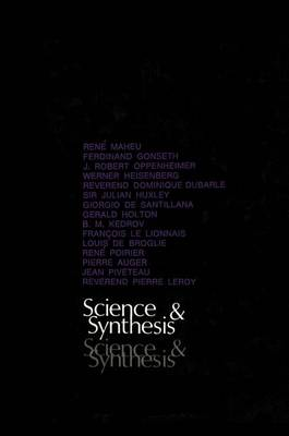 Science and Synthesis: An International Colloquium organized by Unesco on the Tenth Anniversary of the Death of Albert Einstein and Teilhard de Chardin (Paperback)