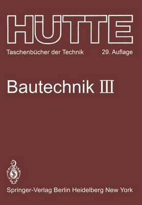 Bautechnik - Hutte - Taschenbucher der Technik / Bautechnik 3 (Paperback)