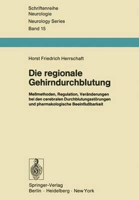Die Regionale Gehirndurchblutung - Schriftenreihe Neurologie / Neurology Series 15 (Paperback)