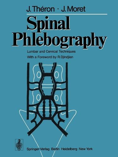 Spinal Phlebography: Lumbar and Cervical Techniques (Paperback)