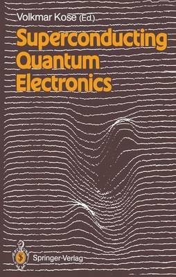 Superconducting Quantum Electronics (Paperback)