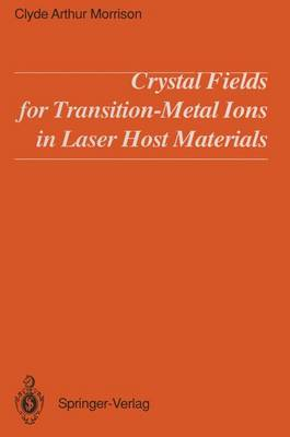 Crystal Fields for Transition-Metal Ions in Laser Host Materials (Paperback)
