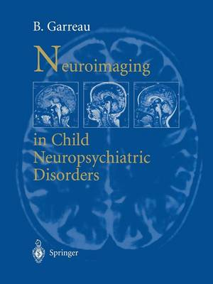 Neuroimaging in child neuropsychiatric disorders (Paperback)