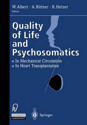 Quality of Life and Psychosomatics: In Mechanical Circulation * The Heart Transplantation (Paperback)