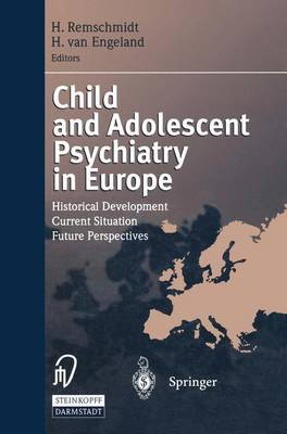 Child and Adolescent Psychiatry in Europe: Historical Development Current Situation Future Perspectives (Paperback)