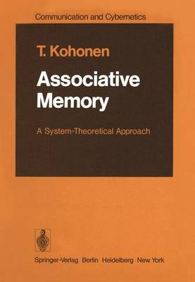 Associative Memory: A System-Theoretical Approach - Communication and Cybernetics 17 (Paperback)