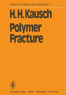 Polymer Fracture - Polymers - Properties and Applications 2 (Paperback)