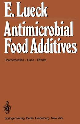 Antimicrobial Food Additives: Characteristics * Uses * Effects (Paperback)