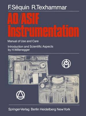 AO/ASIF Instrumentation: Manual of Use and Care (Paperback)