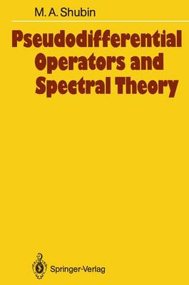 Pseudodifferential Operators and Spectral Theory - Springer Series in Soviet Mathematics (Paperback)