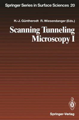Scanning Tunneling Microscopy I: General Principles and Applications to Clean and Adsorbate-Covered Surfaces - Springer Series in Surface Sciences 20 (Paperback)