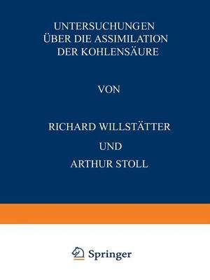 Untersuchungen ber Die Assimilation Der Kohlens ure: Sieben Abhandlungen (Paperback)