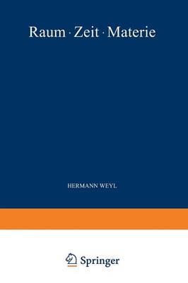 Raum - Zeit - Materie: Vorlesungen UEber Allgemeine Relativitatstheorie (Paperback)