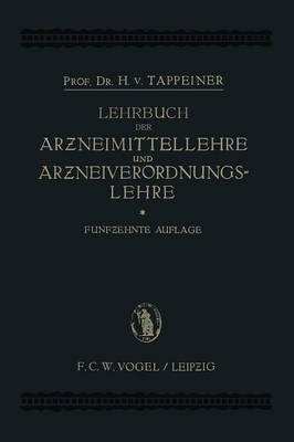 Lehrbuch Der: Arzneimittellehre Und Arzneiverordnungslehre: Unter Besonderer Ber cksichtigung Der Deutschen Und  sterreichischen Pharmakopoe (Paperback)