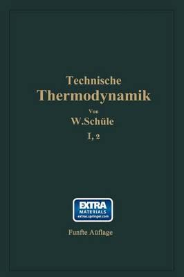 Technische Thermodynamik: Erster Band Die F r Den Maschinenbau Wichtigsten Lehren Nebst Technischen Anwendungen Zweiter Teil: Lehre Von Den D mpfen (Paperback)