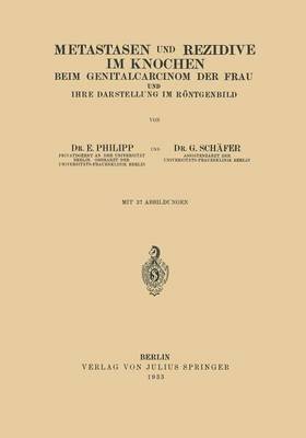 Metastasen Und Rezidive Im Knochen: Beim Genitalcarcinom Der Frau Und Ihre Darstellung Im R ntgenbild (Paperback)