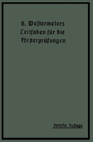 Westermeiers Leitfaden F r Die F rsterpr fungen (Paperback)
