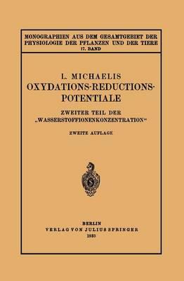 """Oxydations-Reductions-Potentiale: Zweiter Teil Der """"wasserstoffionenkonzentration"""" - Monographien Aus Dem Gesamtgebiet der Physiologie der Pflanz 17 (Paperback)"""