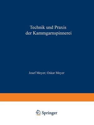 Technik Und Praxis Der Kammgarnspinnerei: Ein Lehrbuch Hilfs- Und Nachschlagewerk (Paperback)