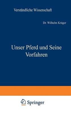 Unser Pferd Und Seine Vorfahren - Verstandliche Wissenschaft 41 (Paperback)