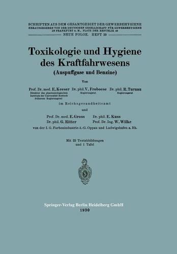 Toxikologie Und Hygiene Des Kraftfahrwesens (Auspuffgase Und Benzine) - Schriften Aus Dem Gesamtgebiet der Gewerbehygiene 29