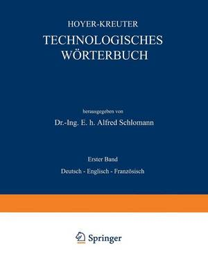 Technologisches W rterbuch: Erster Band: Deutsch -- Englisch -- Franz sisch (Paperback)