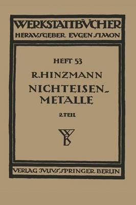 Nichteisenmetalle: Zweiter Teil Leichtmetalle - Werkstattbucher 53 (Paperback)