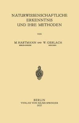 Naturwissenschaftliche Erkenntnis Und Ihre Methoden (Paperback)