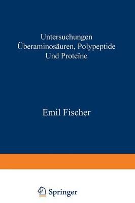 Untersuchungen �ber Aminos�uren, Polypeptide Und Prote�ne (1899-1906): Manuldruck 1925 (Paperback)