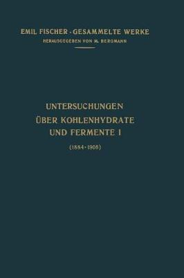 Untersuchungen ber Kohlenhydrate Und Fermente (1884-1908) - Emil Fischer Gesammelte Werke (Paperback)