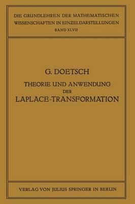 Theorie Und Anwendung Der Laplace-Transformation - Grundlehren Der Mathematischen Wissenschaften 67 (Paperback)