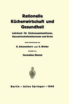 Rationelle K chenwirtschaft Und Gesundheit: Lehrbuch F r K chenassistentinnen, Hauswirtschaftsleiterinnen Und  rzte (Paperback)