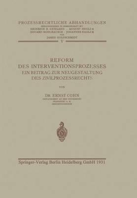 Reform Des Interventionsprozesses: Ein Beitrag Zur Neugestaltung Des Zivilprozessrechts - Prozessrechtliche Abhandlungen 5 (Paperback)