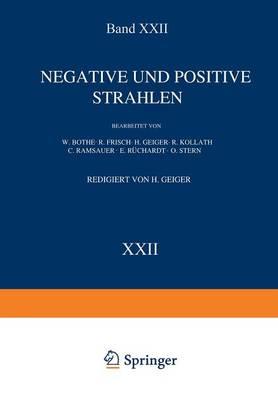 Negative Und Positive Strahlen - Handbuch Der Physik 22/2 (Paperback)