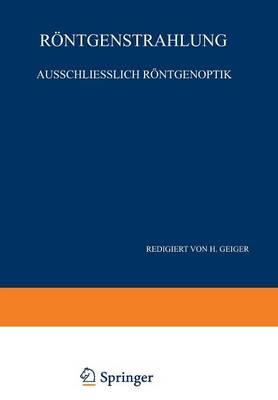 R ntgenstrahlung Ausschliesslich R ntgenoptik: Band XXIII - Zweiter Teil - Handbuch Der Physik 23/2 (Paperback)