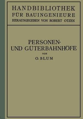 Personen- Und Guterbahnhoefe: II. Teil Eisenbahnwesen Und Stadtebau - Entstehung, Erkennung Und Behandlung Innerer Krankheiten 1 (Paperback)