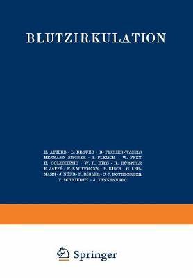 Handbuch Der Normalen Und Pathologischen Physiologie: 7. Band / Zweite Halfte - Blutzykulation - Handbuch Der Normalen Und Pathologischen Physiologie 7/2 (Paperback)