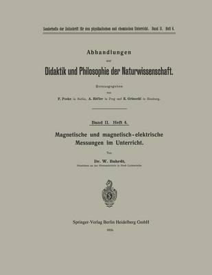 Magnetische Und Magnetisch-Elektrische Messungen Im Unterricht - Abhandlungen Zur Didaktik Und Philosophie der Naturwissensch 4 (Paperback)