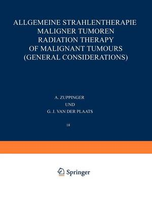 Allgemeine Strahlentherapie Maligner Tumoren / Radiation Therapy of Malignant Tumours (General Considerations) - Handbuch der Medizinischen Radiologie / Encyclopedia of Medical Radiology 18 (Paperback)