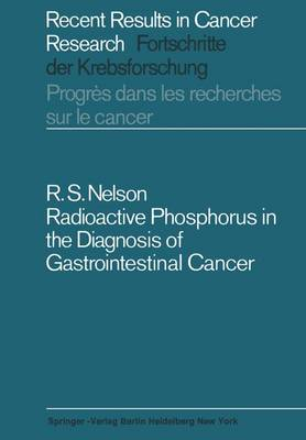 Radioactive Phosphorus in the Diagnosis of Gastrointestinal Cancer - Recent Results in Cancer Research 10 (Paperback)