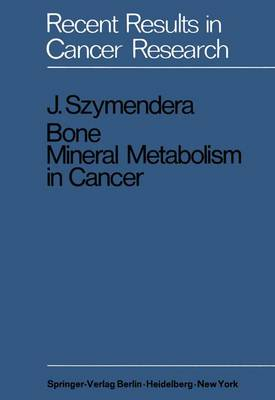 Bone Mineral Metabolism in Cancer - Recent Results in Cancer Research 27 (Paperback)